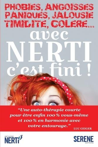 Luc Geiger - Phobies, angoisses, paniques, jalousie, timidité, colère... avec Nerti c'est fini !.