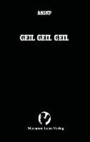 GEIL GEIL GEIL.