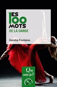 Geisha Fontaine - Les 100 mots de la danse.