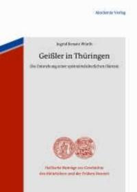 Geißler in Thüringen - Die Entstehung einer spätmittelalterlichen Häresie.