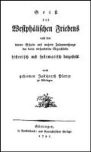 Geist des Westphälischen Friedens - nach dem innern Gehalte und wahren Zusammenhange der darin verhandelten Gegenstände historisch und systematisch dargestellt..