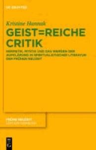 Geist=reiche Critik - Hermetik, Mystik und das Werden der Aufklärung in spiritualistischer Literatur der Frühen Neuzeit.