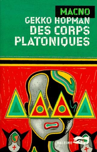 Gekko Hopman - Des corps platoniques.