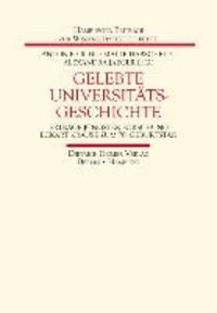 Gelebte Universitätsgeschichte - Erträge jüngster Forschung - Eckart Krause zum 70. Geburtstag.
