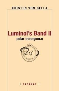 Gella kristen Von - Luminol's Band II - Polar transgenr.e.
