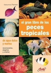Gelsomina Parisse - El gran libro de los peces tropicales.