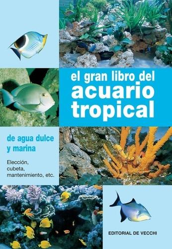Gelsomina Parisse - El gran libro del acuario tropical.