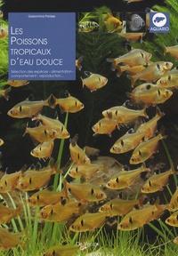 Gelsomina Parisse - Les poissons tropicaux d'eau douce.