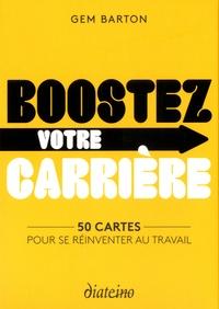 Gem Barton - Boostez votre carrière - 50 cartes pour se réinventer au travail.
