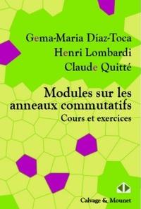 Gema-Maria Diaz-Toca et Henri Lombardi - Modules sur les anneaux commutatifs - Cours et exercices.