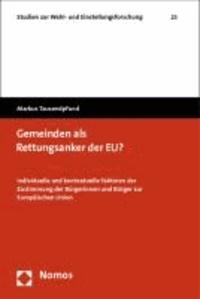 Gemeinden als Rettungsanker der EU? - Individuelle und kontextuelle Faktoren der Zustimmung der Bürgerinnen und Bürger zur Europäischen Union.