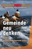 GemeindeNEUdenken - Missionarische Neuausrichtung und Gemeindegründung, Band 1: Gemeindekongresse 2009.