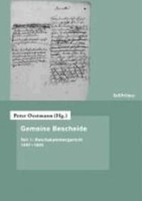 Gemeine Bescheide - Teil 1: Reichskammergericht 1497-1805. Eingeleitet und herausgegeben von Peter Oestmann.