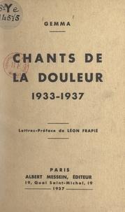 Gemma et Léon Frapié - Chants de la douleur, 1933-1937.