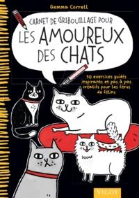 Gemma Correll - Carnet de gribouillage pour les amoureux des chats.