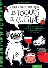Gemma Correll - Carnet de gribouillage pour les toqués de cuisine.