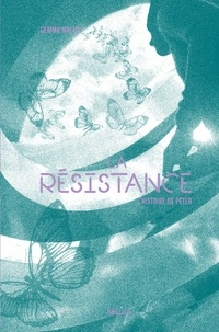 Gemma Malley - La Résistance - L'histoire de Peter.