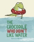 Gemma Merino - The Crocodile Who Didn't Like Water.