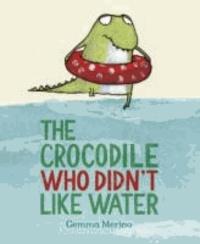 Gemma Merino - The Crocodile Who Didn't Like Water.