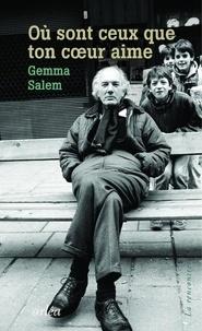 Gemma Salem - Où sont ceux que ton coeur aime - Sur la tombe de Thomas Bernhard.