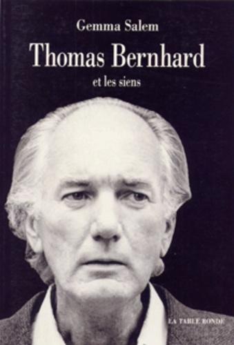 Gemma Salem - Thomas Bernhard et les siens.