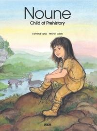 Gemma Sales - Noune, Child of Prehistory.