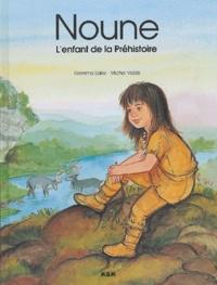 Gemma Sales et Michel Vaidis - Noune, l'enfant de la Préhistoire.