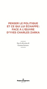 Deedr.fr Penser le politique et ce qui lui échappe : face à l'oeuvre d'Yves Charles Zarka Image