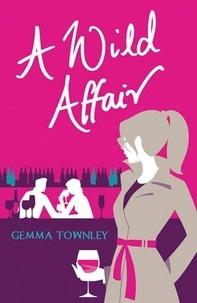 Gemma Townley - A Wild Affair.