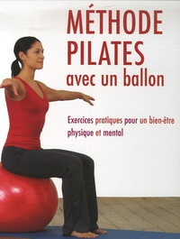 Méthode Pilates avec un ballon- Exercices pratiques pour un bien-être physique et mental - Gemma Wright |