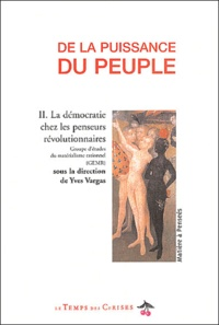 GEMR et Yves Vargas - De la puissance du peuple. - Tome 2, La démocratie chez les penseurs révolutionnaires.