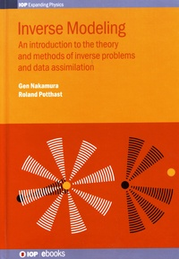 Gen Nakamura et Roland Potthast - Inverse Modeling - An introduction to the theory and methods of inverse problems and data assimilation.