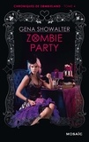 Gena Showalter - Chroniques de Zombieland Tome 4 : Zombie Party.