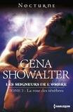 Gena Showalter - La rose des ténèbres - T2 - Les seigneurs de l'ombre.