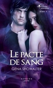 Gena Showalter - Le pacte de sang - T3 - La promesse interdite.