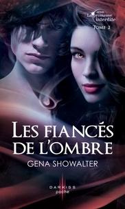 Gena Showalter - Les fiancés de l'ombre - T2 - La promesse interdite.