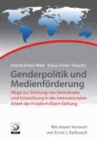 Genderpolitik und Medienförderung - Wege zur Stärkung von Demokratie und Entwicklung in der internationalen Arbeit der FES.