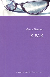Gene Brewer - K-Pax - L'homme qui vient de loin.