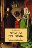 Gene Brucker - Giovanni et Lusanna - Amour et mariage à Florence pendant la Renaissance.