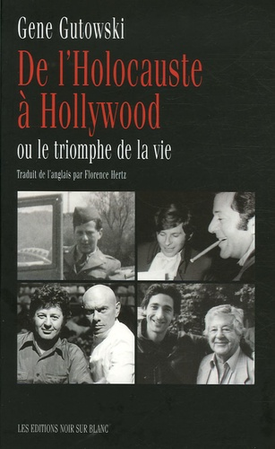 Gene Gutowski - De l'Holocauste à Hollywood.