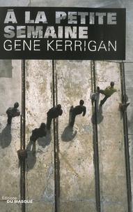 Gene Kerrigan - A la petite semaine.