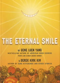 Gene Luen Yang et Derek Kirk Kim - The Eternal Smile - Three Stories.