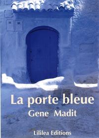 Gene Madit - La porte bleue.