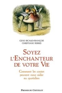 Gene Ricaud-François et Gene Ricaud-François - Soyez l'enchanteur de votre vie.