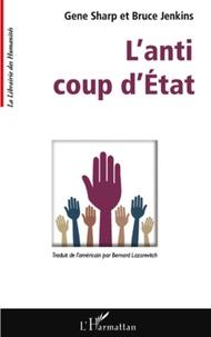 Gene Sharp et Bruce Jenkins - L'anti-coup d'Etat.