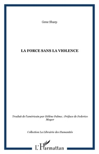 Gene Sharp - La force sans la violence.