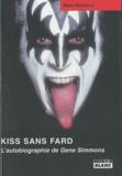 Gene Simmons - Kiss sans fard - L'autobiographie de Gene Simmons.