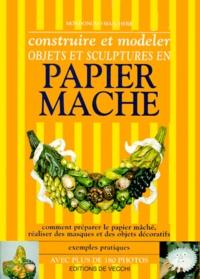 Gene Spiller et Lovato Guerrino - Construire et modeler objets et sculptures en papier mâché.