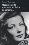 Gene Tierney - Mademoiselle, vous devriez faire du cinéma....