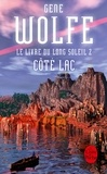 Gene Wolfe - Côté lac (Le Livre du long soleil, tome 2).